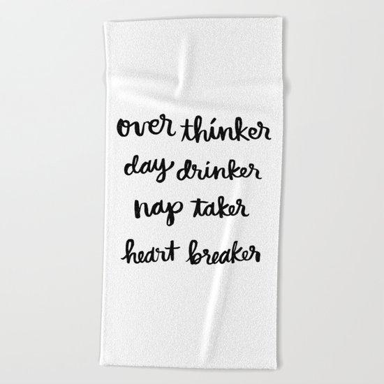 over thinker, day drinker Beach Towel
