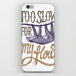 SLOTH - Too slow for my how iPhone Skin