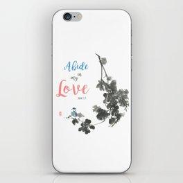 Abide in my Love iPhone Skin