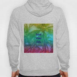 Good Vibes Only - Quote Hoody