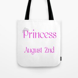A Princess Is Born On August 2nd Funny Birthday Tote Bag