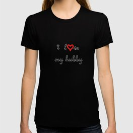 I love my hubby . artlove T-shirt