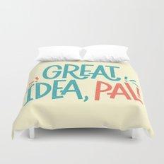 Great Idea Duvet Cover