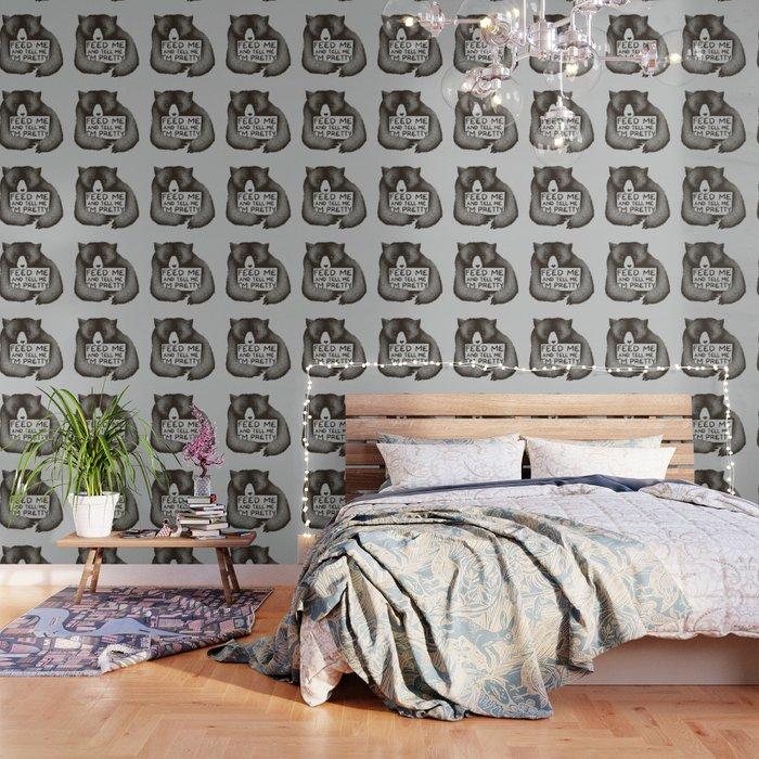 Feed Me And Tell Me I'm Pretty Bear Wallpaper