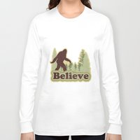 bigfoot Long Sleeve T-shirts featuring Bigfoot Believe by Heather Green