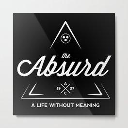 The Absurd (White on Black) Metal Print