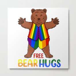 Free Bear Hugs Grizzly Gay Pride Parade LGBTQ Rainbow Stripe Metal Print