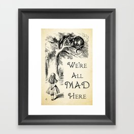 Alice in Wonderland Quote - We're All Mad Here - Cheshire Cat Quote - 0104 Framed Art Print