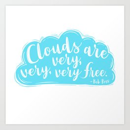 Clouds Are Very Very Very Free Art Print