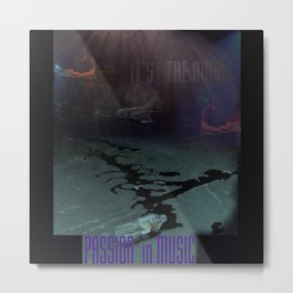passion in music Metal Print