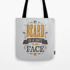 A BEARD IS A GIFT TO OUR FACE Tote Bag