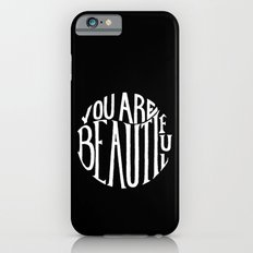 you are beautiful iPhone 6s Slim Case