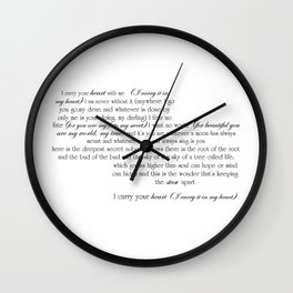 I Carry Your Heart With Me - EE Cummings Wall Clock