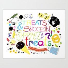Treats and snoozin'. Snoozin' and treats. Art Print