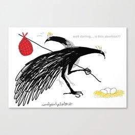 Bird Abortion ! Canvas Print