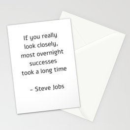 If you really look closely most overnight success took a long time Stationery Cards