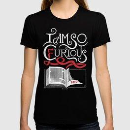 I Am So Curious Furious V2 T-shirt
