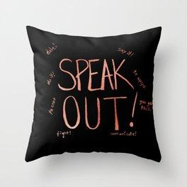 Speak Out! Throw Pillow
