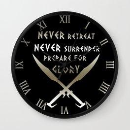 Never Retreat,Never Surrender,Prepare for Glory - Spartan Wall Clock