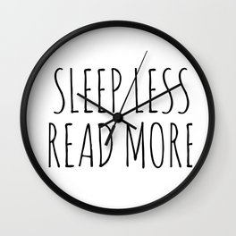 sleep less read more Wall Clock