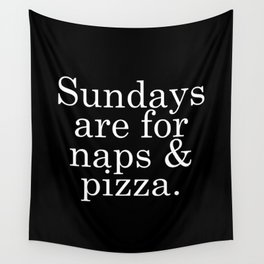 Sundays are for Naps & Pizza Wall Tapestry