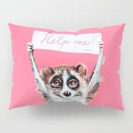 Loris need help Pillow Sham