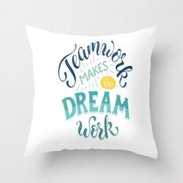 Teamwork Makes The Dream Work Throw Pillow