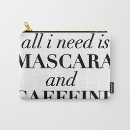 All i need is mascara Carry-All Pouch