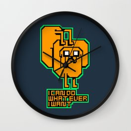 I do whatever I want!! Wall Clock