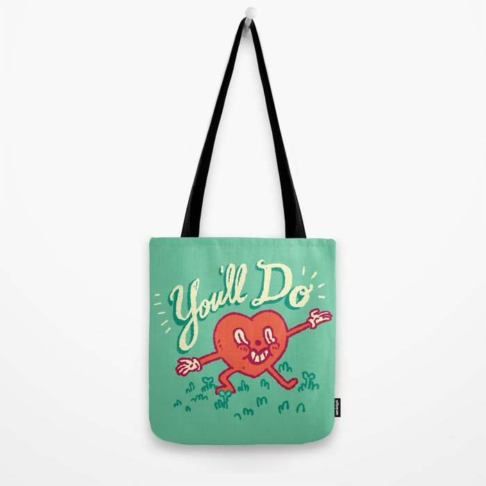 You'll Do Tote Bag