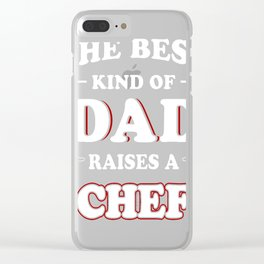 The-Best-Kind-Of-Dad-Raises-A-Chef Clear iPhone Case