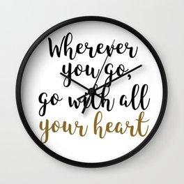 Wherever You Go Quote Home Decor Wall Clock
