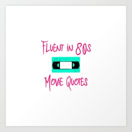 Fluent in 80s Movie Quotes Fun Cassette VCR Art Print