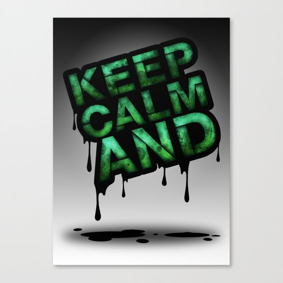 Keep Calm And.... Canvas Print