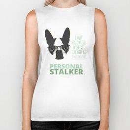 Boston Terrier: Personal Stalker. Biker Tank