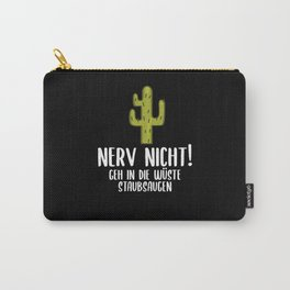 Nerve Not Saying Carry-All Pouch