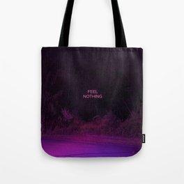 Feel Nothing Tote Bag