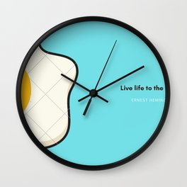 live life to the fullest Wall Clock