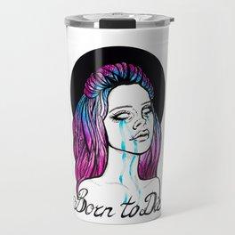 Born  to Die Travel Mug