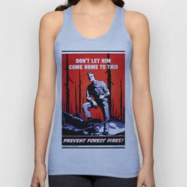 Don't Let Him Come Home to This. Prevent Forest Fires! Unisex Tank Top