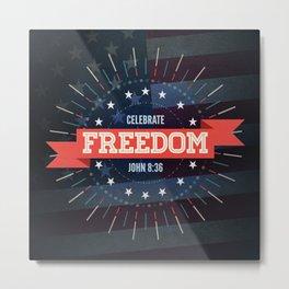 Celebrate Freedom Metal Print