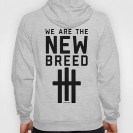 We Are The New Breed Hoody