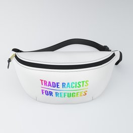 Trade racists for refugees gift Fanny Pack