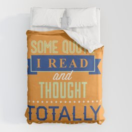 Some Quote Duvet Cover