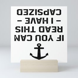 If You Can Read This I Have Capsized Boat Ship Gift Mini Art Print