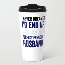 freaking husband Travel Mug