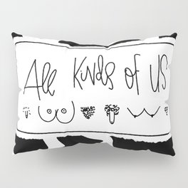 All Kinds of Us Pillow Sham