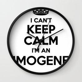 I cant keep calm I am an IMOGENE Wall Clock