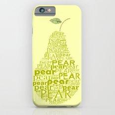 Pear typography iPhone 6s Slim Case