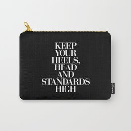 Keep Your Heels, Head and Standards High black and white typography design home decor bedroom wall Carry-All Pouch